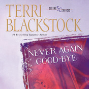 Never Again Good-Bye Audiobook, by Terri Blackstock