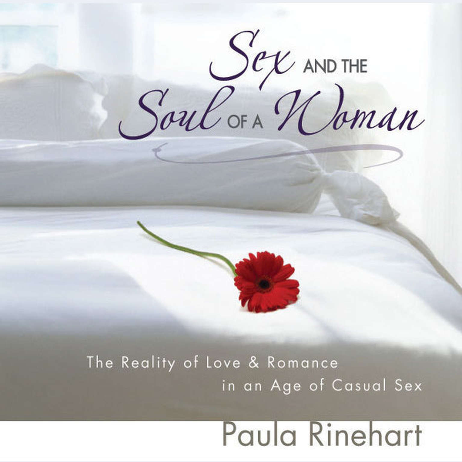 Printable Sex and the Soul of a Woman: The Reality of Love and Romance in an Age of Casual Sex Audiobook Cover Art