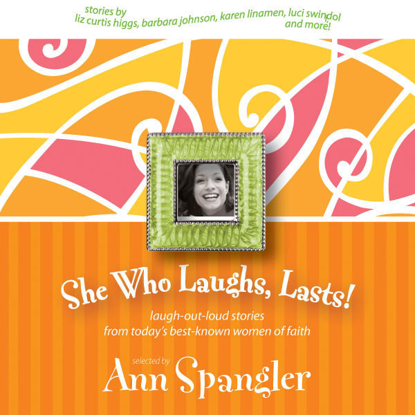 Printable She Who Laughs, Lasts!: Laugh-Out-Loud Stories from Today's Best-Known Women of Faith Audiobook Cover Art