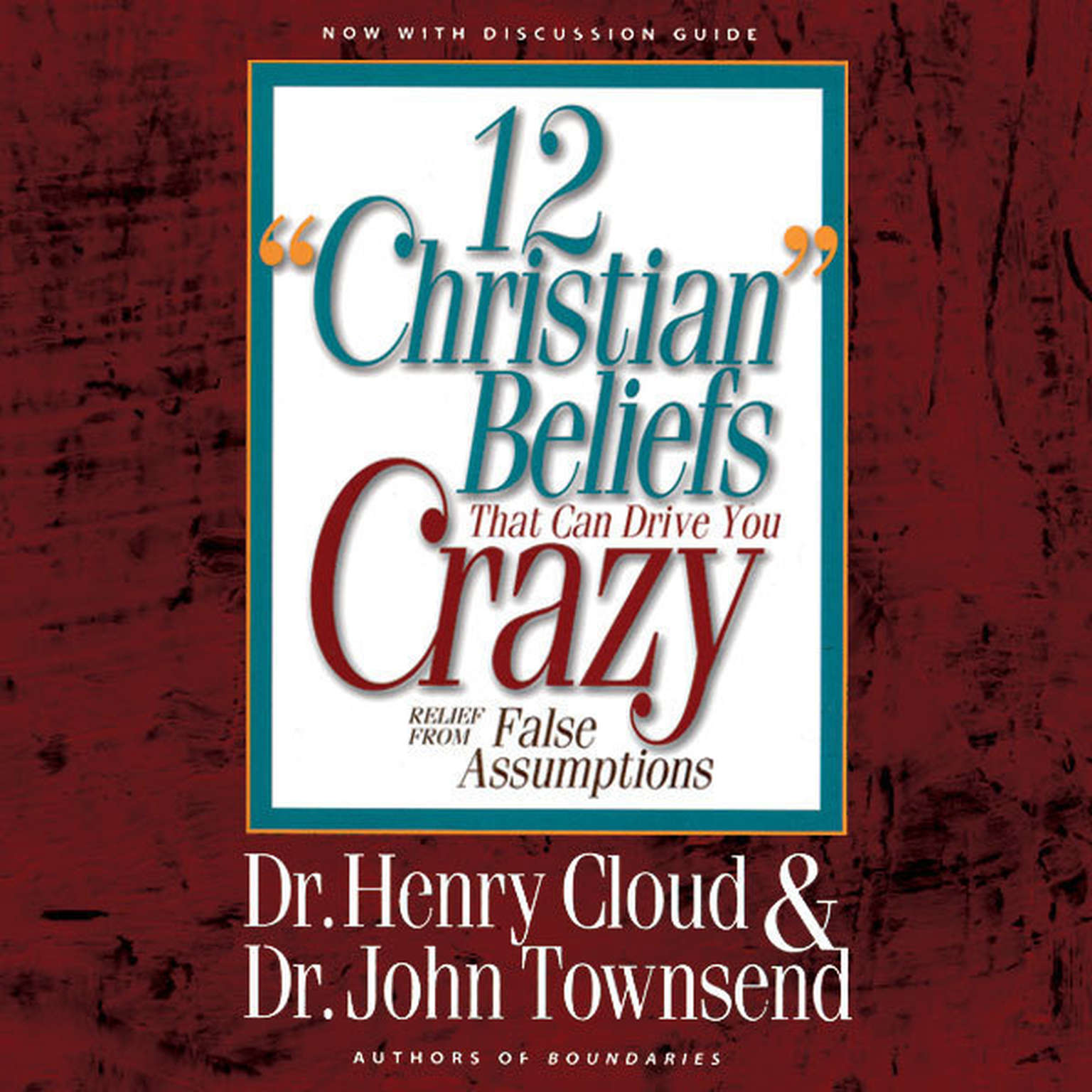 Printable 12 'Christian' Beliefs That Can Drive You Crazy: Relief from False Assumptions Audiobook Cover Art