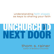 The Unchurched Next Door: Understanding Faith Stages as Keys to Sharing Your Faith Audiobook, by Thom S. Rainer