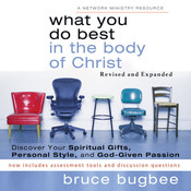 What You Do Best in the Body of Christ: Discover Your Spiritual Gifts, Personal Style, and God-Given Passion Audiobook, by Bruce L. Bugbee