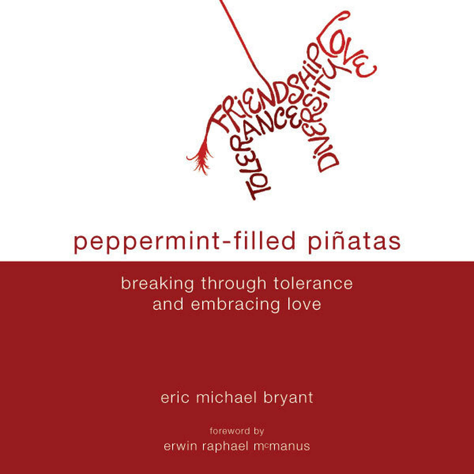 Printable Peppermint-Filled Piñatas: Breaking Through Tolerance and Embracing Love Audiobook Cover Art