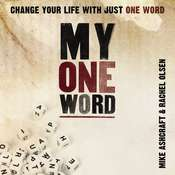 My One Word: Change Your Life With Just One Word Audiobook, by Mike Ashcraft