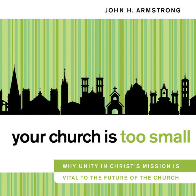 Printable Your Church Is Too Small: Why Unity in Christ's Mission Is Vital to the Future of the Church Audiobook Cover Art