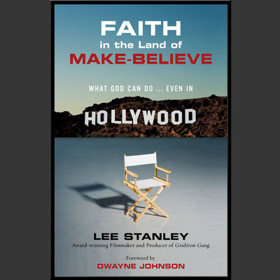 Faith in the Land of Make-Believe: What God Can Do…Even In Hollywood Audiobook, by Lee Stanley