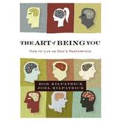 The Art of Being You: How to Live as Gods Masterpiece Audiobook, by Bob Kilpatrick