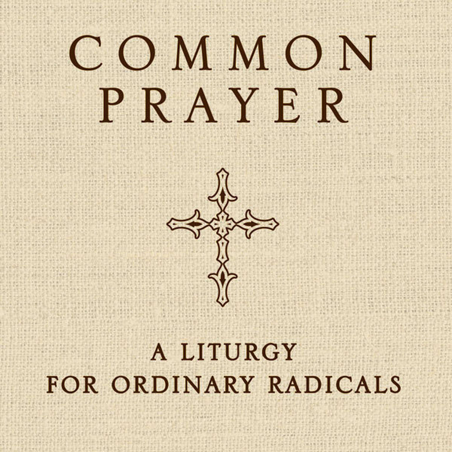 Printable Common Prayer: A Liturgy for Ordinary Radicals Audiobook Cover Art