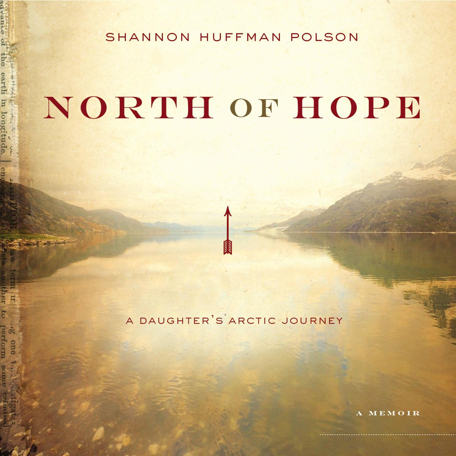 Printable North of Hope: A Daughter's Arctic Journey Audiobook Cover Art
