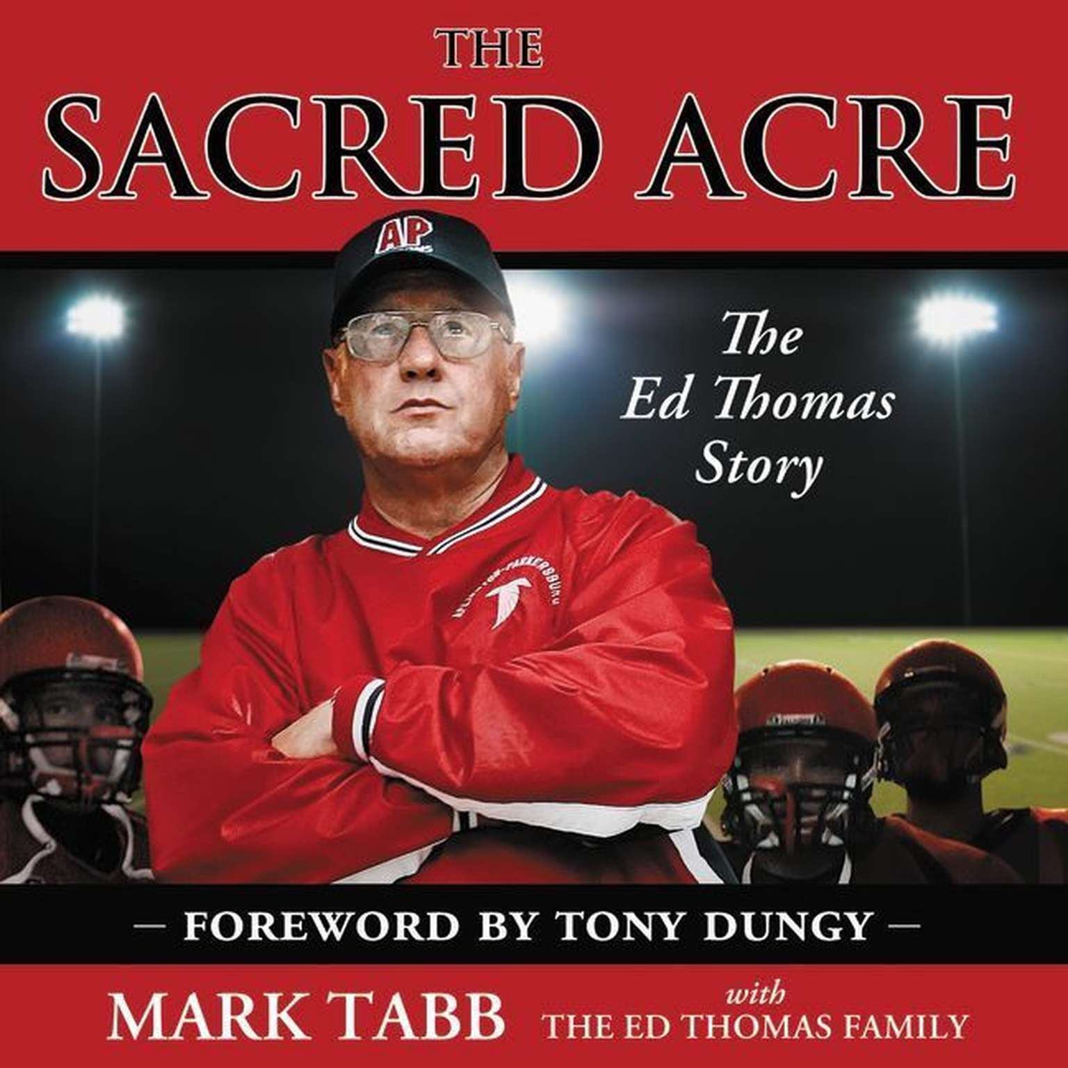 Printable The Sacred Acre: The Ed Thomas Story Audiobook Cover Art