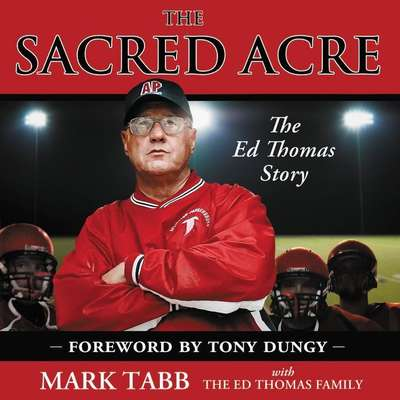 The Sacred Acre: The Ed Thomas Story Audiobook, by Jan Thomas
