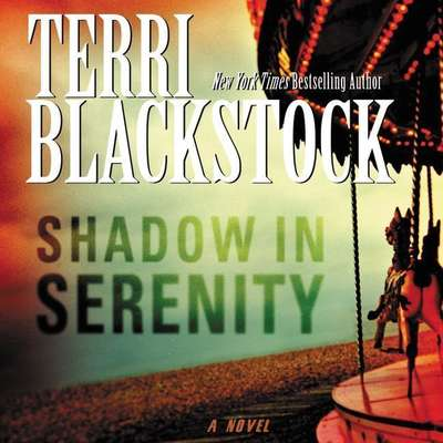 Shadow in Serenity Audiobook, by Terri Blackstock