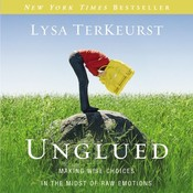 Unglued: Making Wise Choices in the Midst of Raw Emotions Audiobook, by Lysa TerKeurst