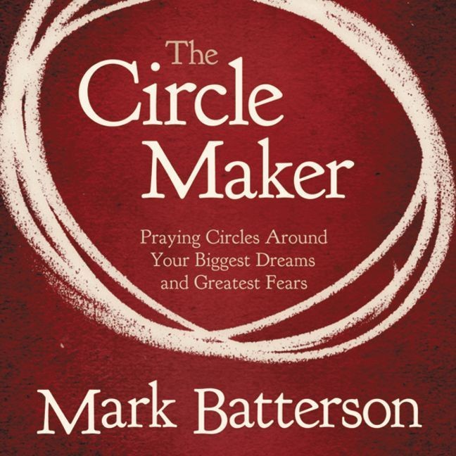 Printable The Circle Maker: Praying Circles Around Your Biggest Dreams and Greatet Fears Audiobook Cover Art