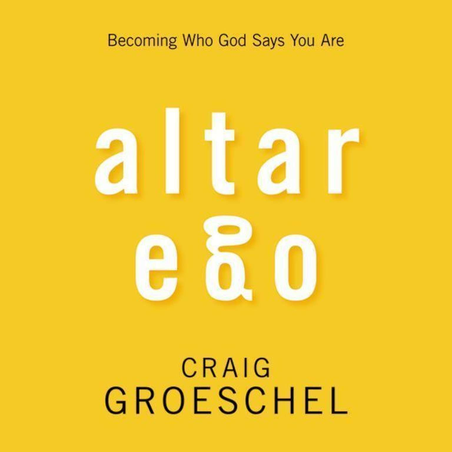 Printable Altar Ego: Becoming Who God Says You Are Audiobook Cover Art