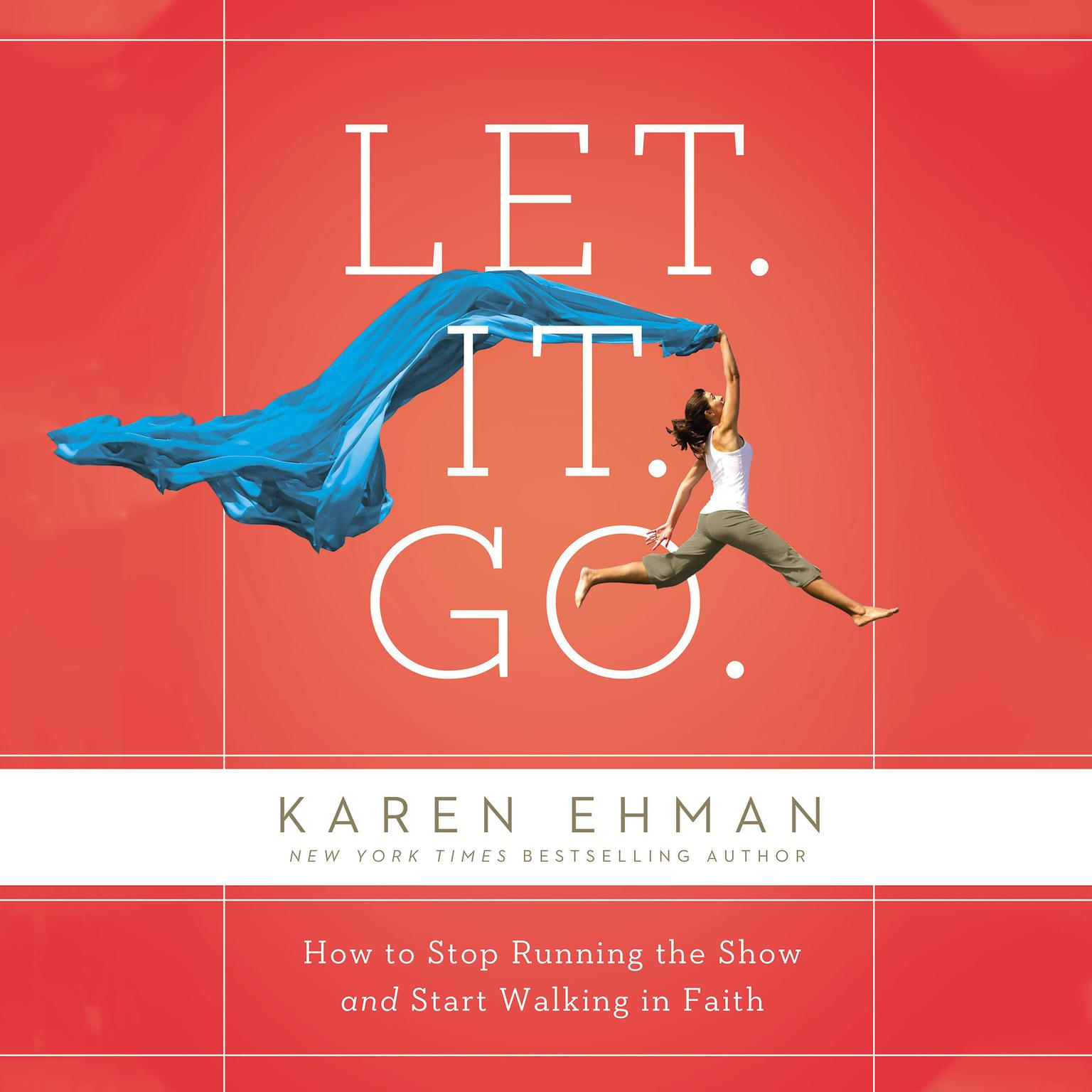 Printable Let. It. Go.: How to Stop Running the Show and Start Walking in Faith Audiobook Cover Art