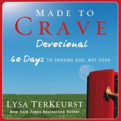 Made to Crave Devotional: 60 Days to Craving God, Not Food, by Lysa TerKeurst