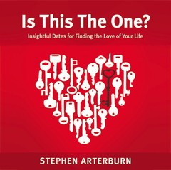 Is This The One?: Insightful Dates for Finding the Love of Your Life Audiobook, by Steve Arterburn