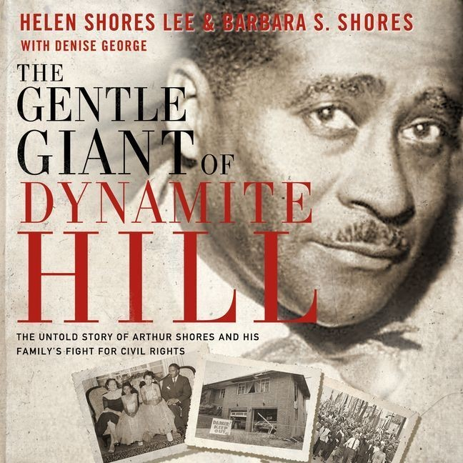 Printable The Gentle Giant of Dynamite Hill: The Untold Story of Arthur Shores and His Family's Fight for Civil Rights Audiobook Cover Art