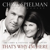 Thats Why Im Here: The Chris and Stefanie Spielman Story, by Chris Spielman, Bruce Hooley
