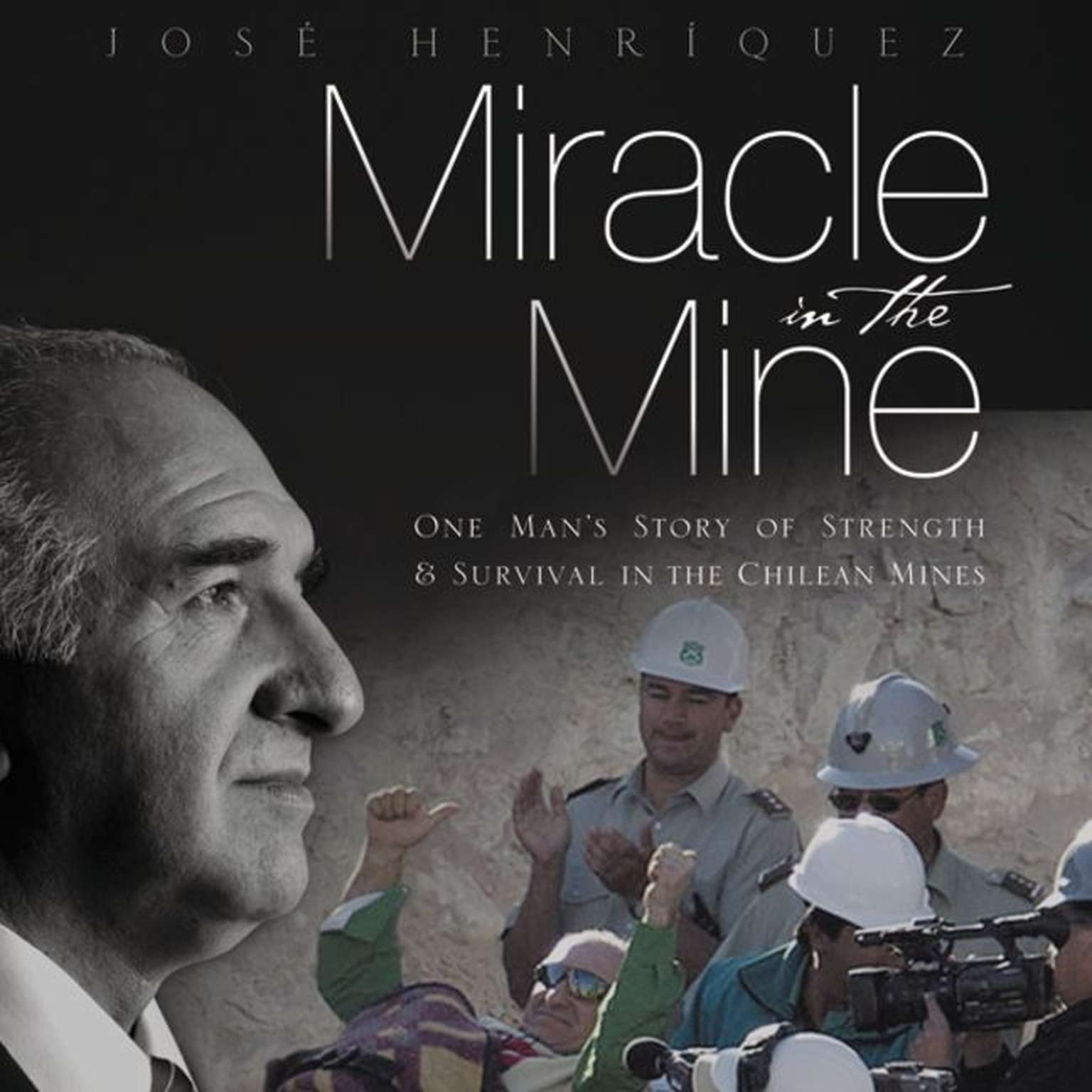 Printable Miracle in the Mine: One Man's Story of Strength and Survival in the Chilean Mines Audiobook Cover Art