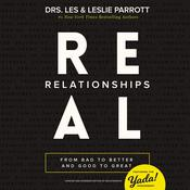 Real Relationships: From Bad to Better and Good to Great Audiobook, by Les Parrott, Leslie Parrott