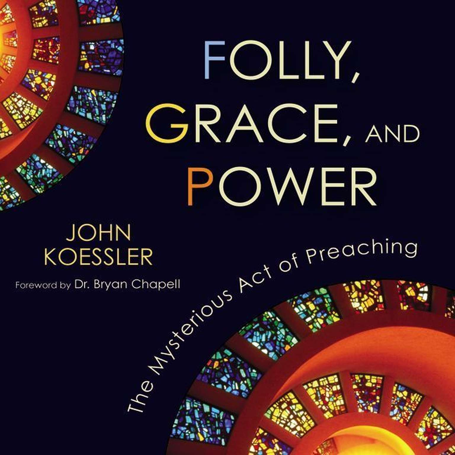 Printable Folly, Grace, and Power: The Mysterious Act of Preaching Audiobook Cover Art