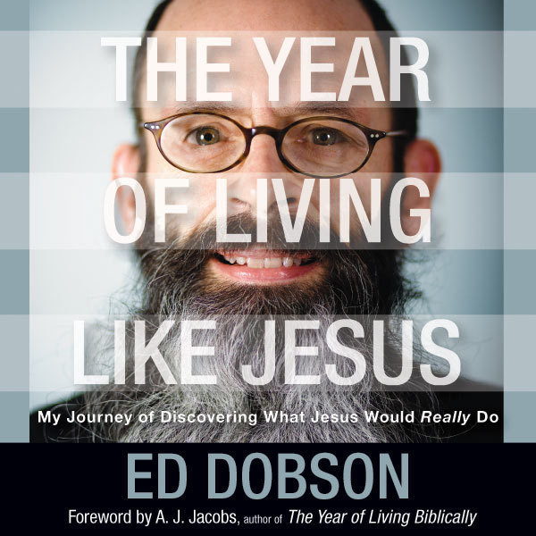 Printable The Year of Living like Jesus: My Journey of Discovering What Jesus Would Really Do Audiobook Cover Art
