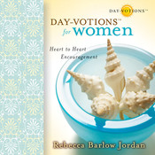 Day-votions for Women: Heart to Heart Encouragement, by Rebecca Barlow Jordan