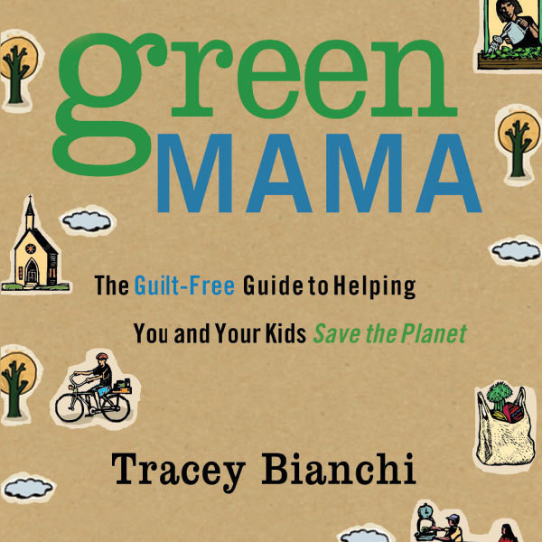 Printable Green Mama: The Guilt-Free Guide to Helping You and Your Kids Save the Planet Audiobook Cover Art