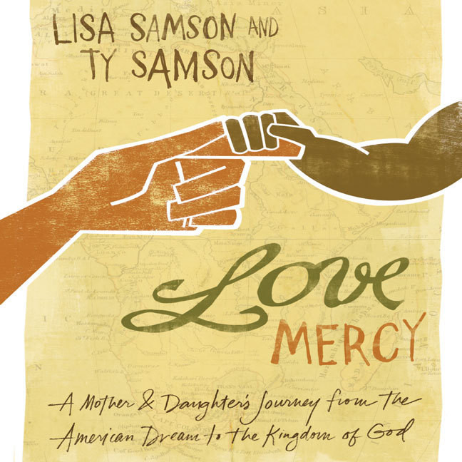 Printable Love Mercy: A Mother and Daughter's Journey from the American Dream to the Kingdom of God Audiobook Cover Art