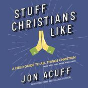 Stuff Christians Like Audiobook, by Jon Acuff
