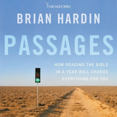 Passages: How Reading the Bible in a Year Will Change Everything for You Audiobook, by Brian Hardin