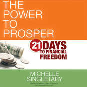 The Power to Prosper: 21 Days to Financial Freedom Audiobook, by Michelle Singletary