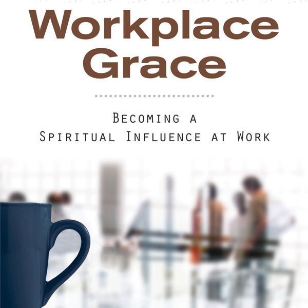Printable Workplace Grace: Becoming a Spiritual Influence at Work Audiobook Cover Art