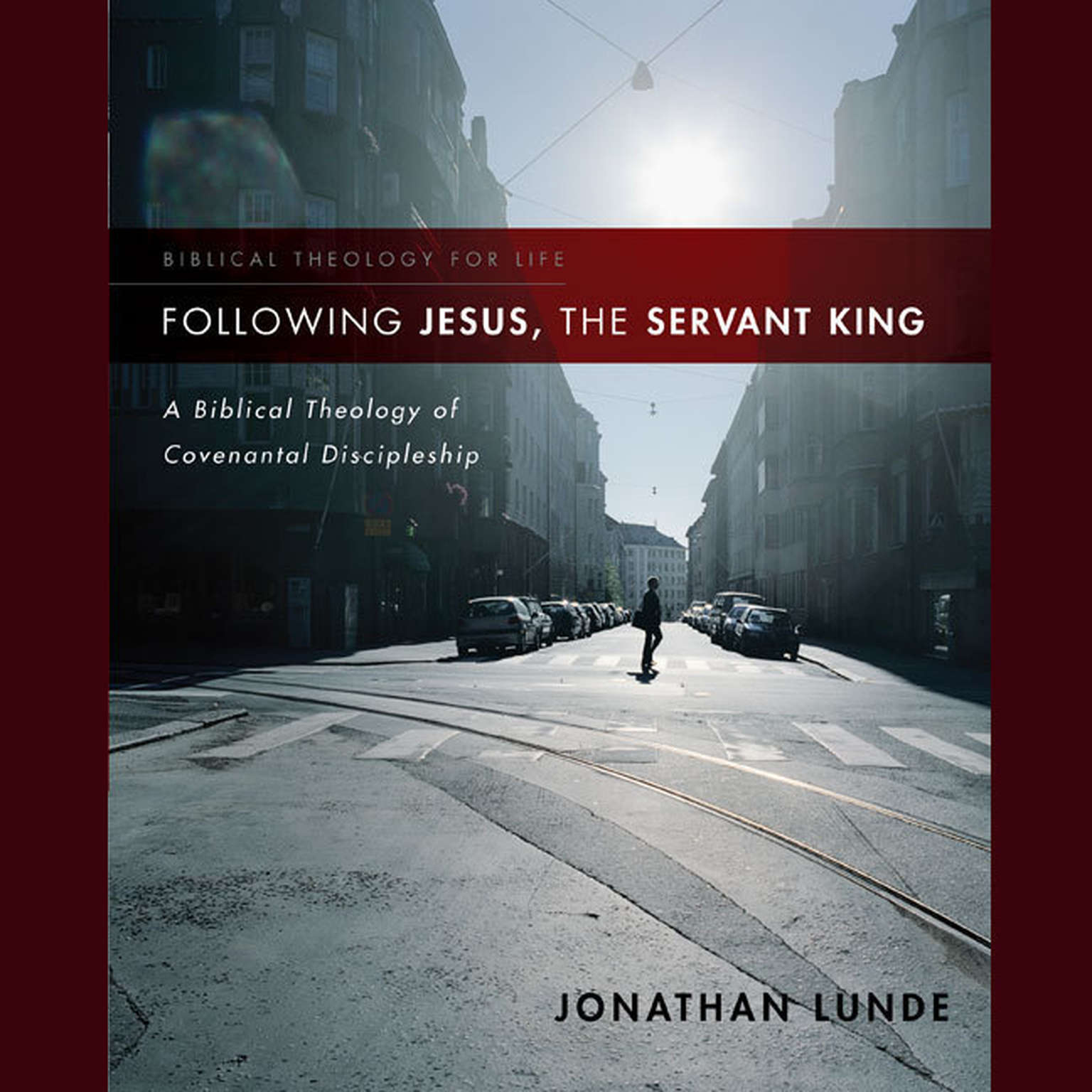Printable Following Jesus, the Servant King: A Biblical Theology of Covenantal Discipleship Audiobook Cover Art