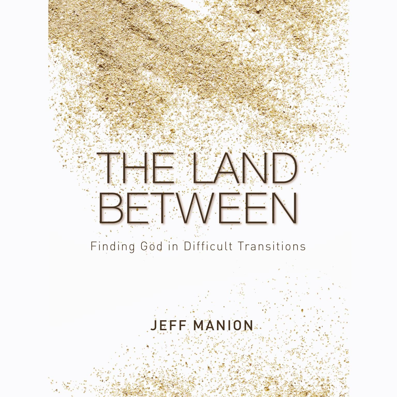 Printable The Land Between: Finding God in Difficult Transitions Audiobook Cover Art