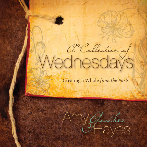 Printable A Collection of Wednesdays: Creating a Whole from the Parts Audiobook Cover Art
