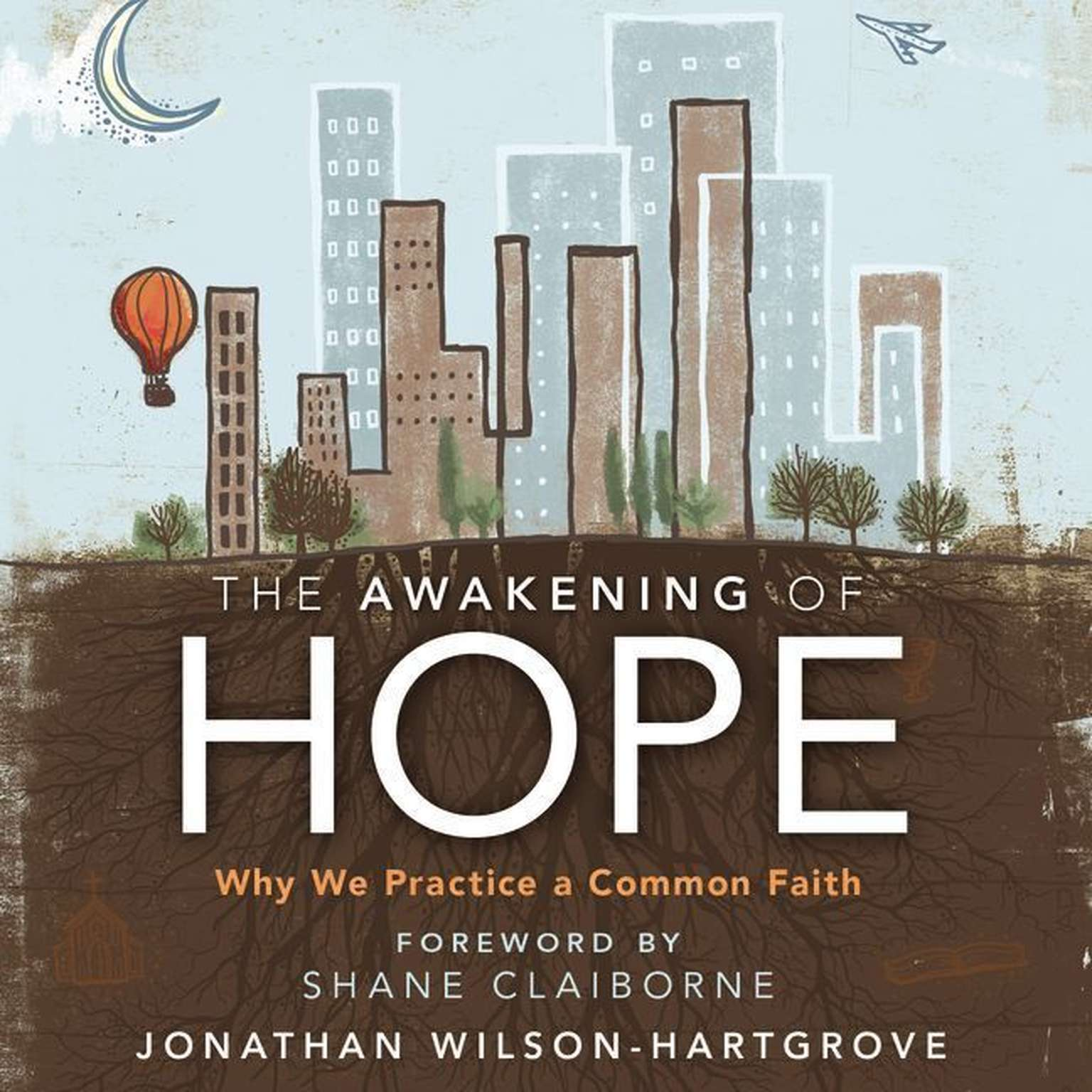 Printable The Awakening of Hope: Why We Practice a Common Faith Audiobook Cover Art