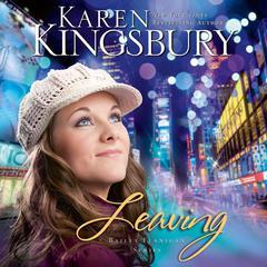 Leaving Audiobook, by Karen Kingsbury