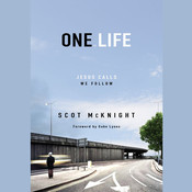 One.Life: Jesus Calls, We Follow, by Scot McKnight
