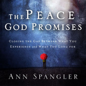 The Peace God Promises: Closing the Gap Between What You Experience and What You Long For Audiobook, by Ann Spangler