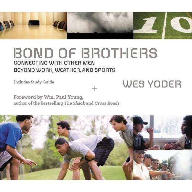 Printable Bond of Brothers: Connecting with Other Men Beyond Work, Weather and Sports Audiobook Cover Art