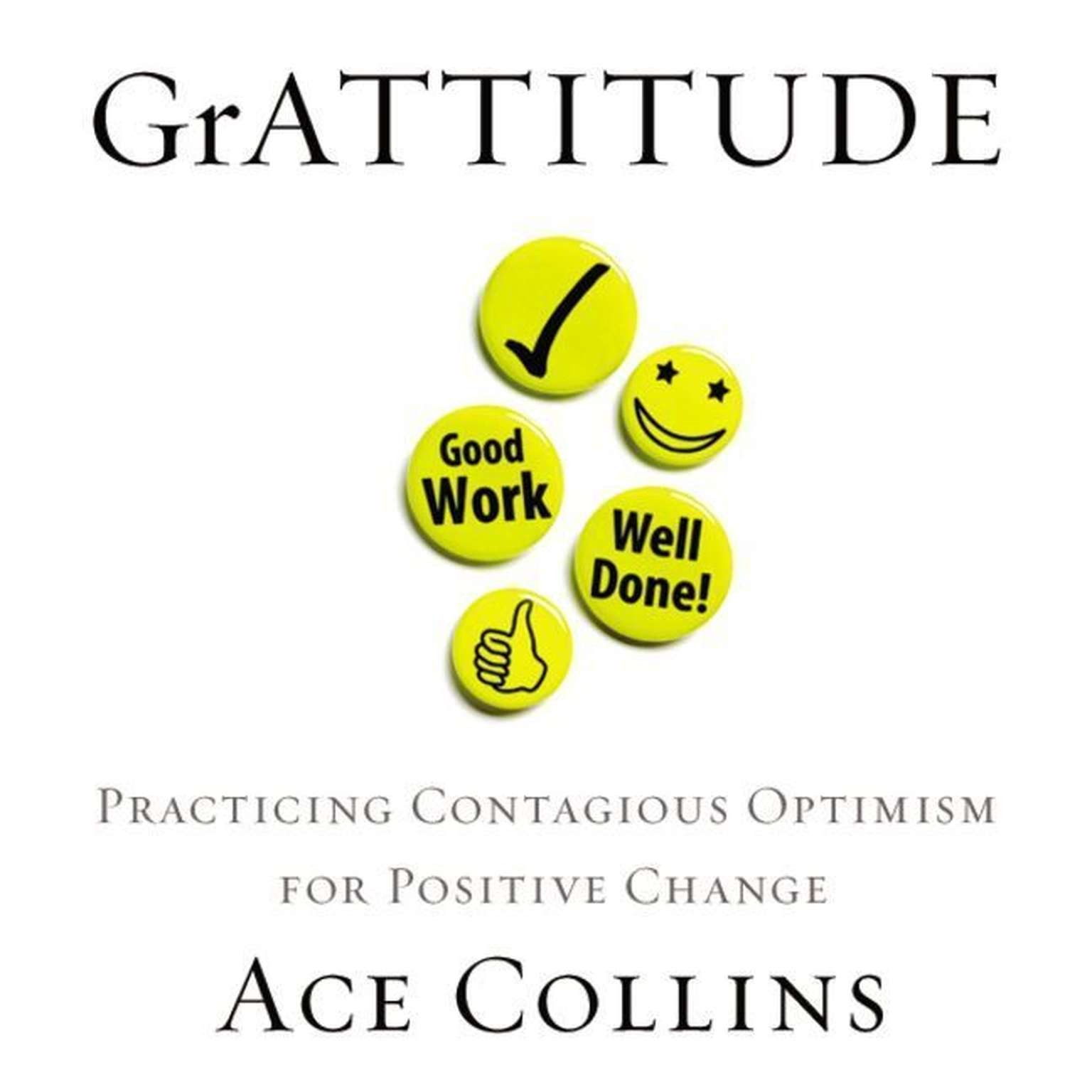 Printable GrATTITUDE: Practicing Contagious Optimism for Positive Change Audiobook Cover Art