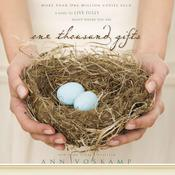 One Thousand Gifts: A Dare to Live Fully Right Where You Are Audiobook, by Ann Voskamp