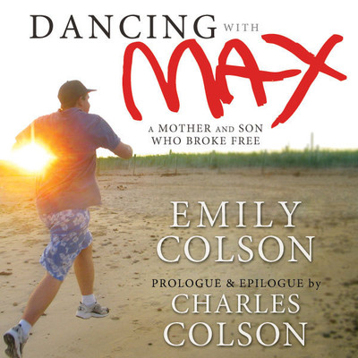 Dancing with Max: A Mother and Son Who Broke Free Audiobook, by Emily Colson