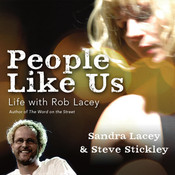 People Like Us: Life with Rob Lacey, Author of The Word on the Street Audiobook, by Sandra Lacey, Steve Stickley