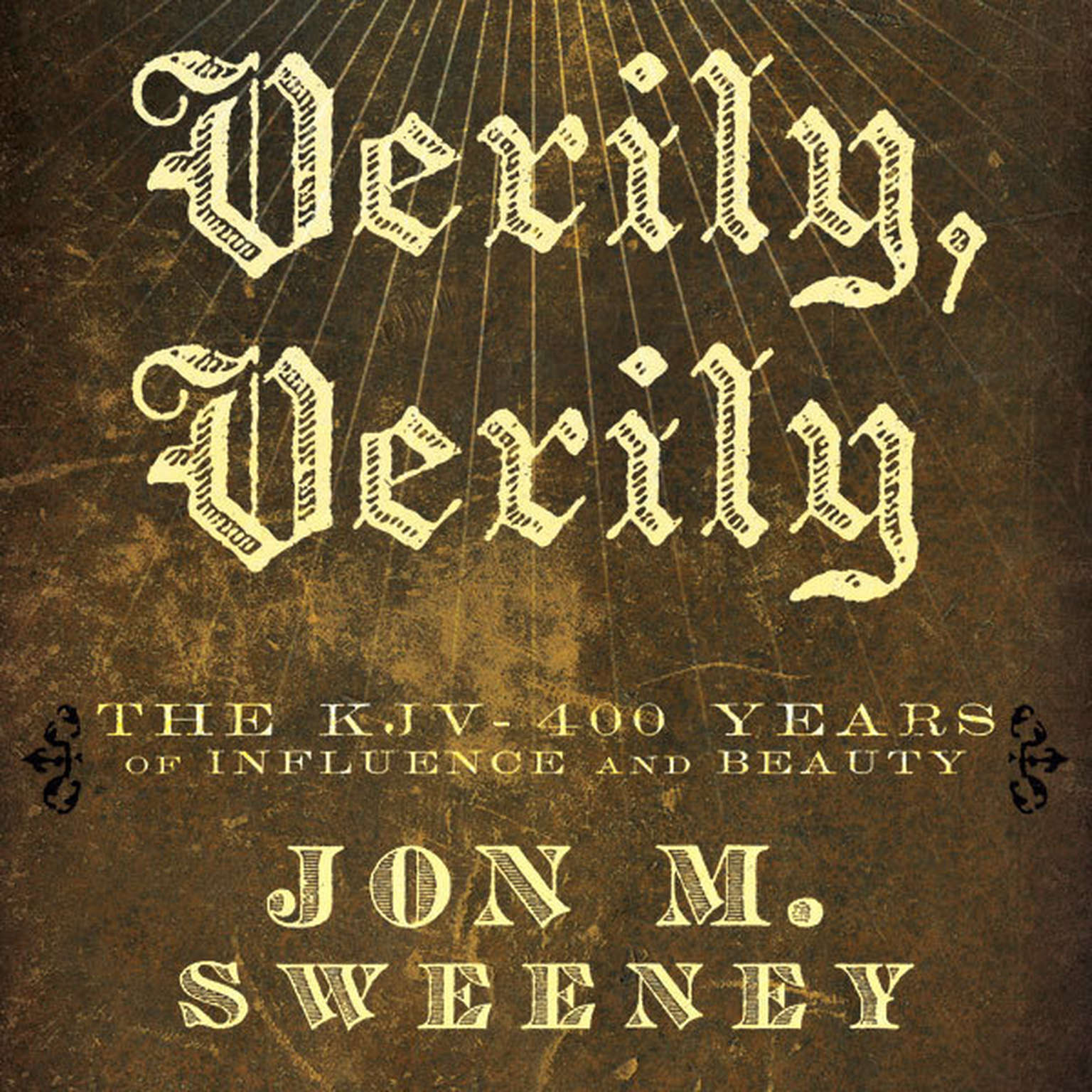 Printable Verily, Verily: The KJV - 400 Years of Influence and Beauty Audiobook Cover Art