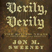 Verily, Verily: The KJV - 400 Years of Influence and Beauty Audiobook, by Jon M. Sweeney, Jon Sweeney