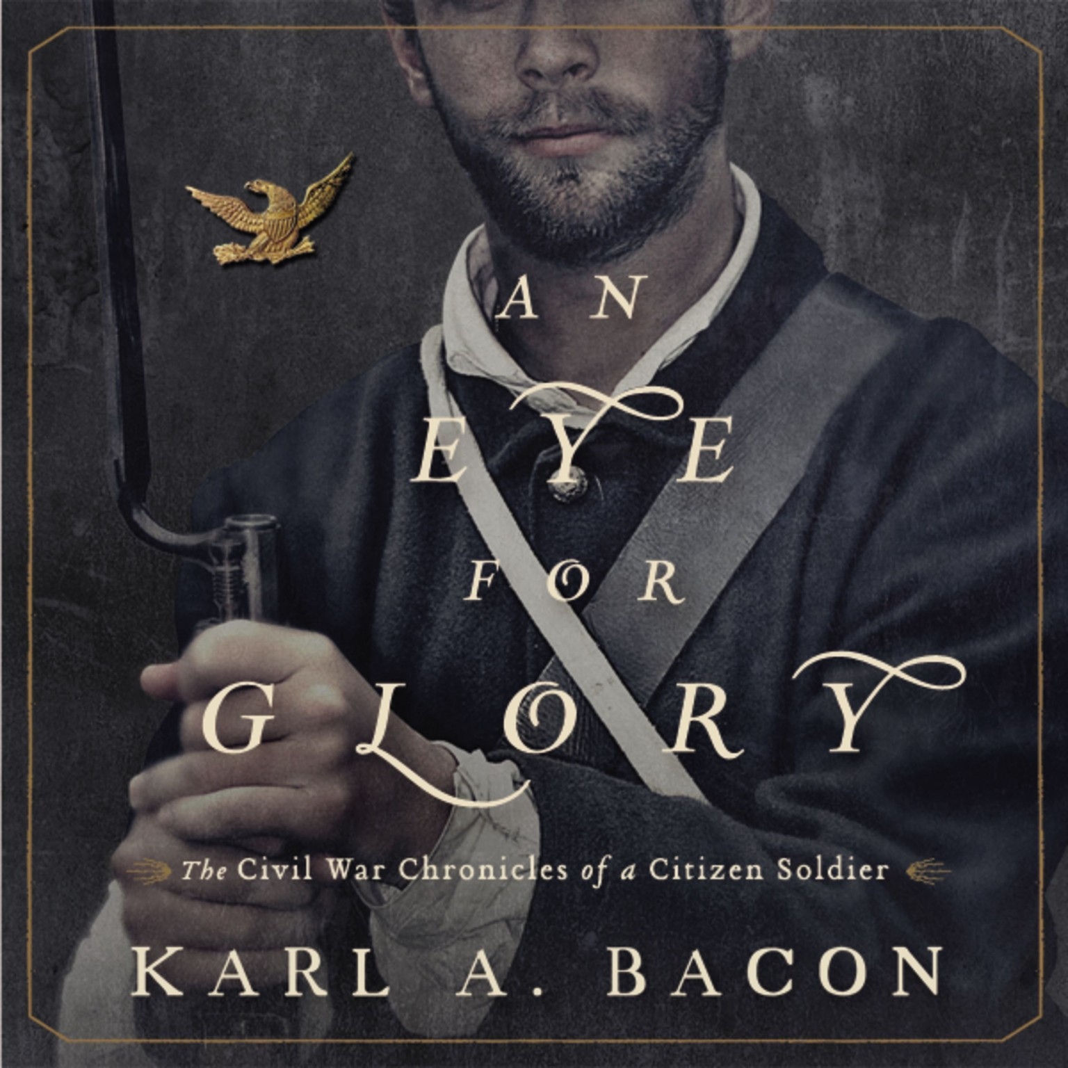 Printable An Eye for Glory: The Civil War Chronicles of a Citizen Soldier Audiobook Cover Art